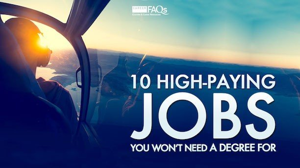 10 High Paying Jobs You Won T Need A Degree For Career Faqs