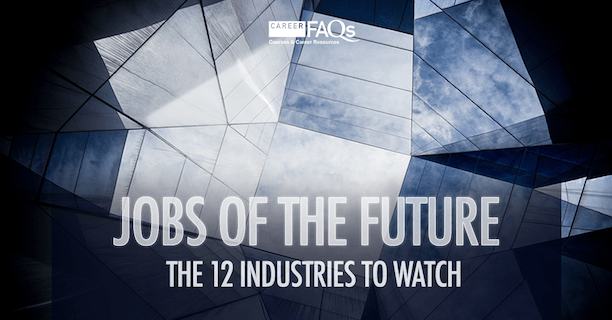 The 12 Industries Of The Future