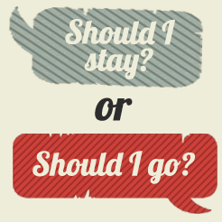 Should I Stay Or Should I Go? Take This Test To Find Out Whether You Should Quit