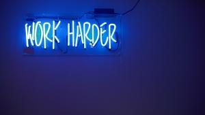 work harder, do more